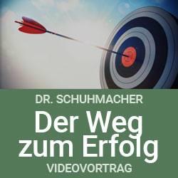 Videovortrag - Der Weg zum Erfolg - Dr. Schuhmacher